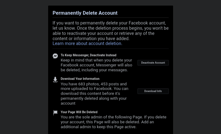 Facebook will warn you against permanently deleting your account.